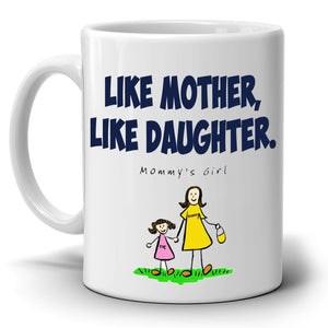 Funny Mother and Daughter Gift Mug Mommy's Girl Coffee Cup, Printed on Both Sides! - Stir Crazy Gifts