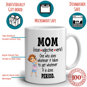 Mom Gift Mug Meaning Noun Adjective Verb Coffee Mug, Printed on Both Sides!