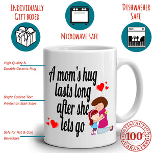Cute Mothers Day Gifts Mug A Moms Hug Last Long After She Lets Go, Printed on Both Sides! - Stir Crazy Gifts