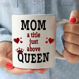 Funny Supermom Gift Mug Mom A Little Just Above Queen Coffee Mug, Printed on Both Sides! - Stir Crazy Gifts