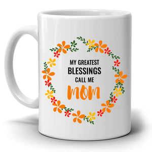 Inspirational Mothers Day and Birthday Gifts My Greatest Blessings Call Me Mom, Printed on Both Sides!