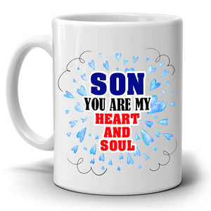 Mothers and Sons Gift Coffee Mug, Son You Are My Heart And Soul, Printed on Both Sides! - Stir Crazy Gifts