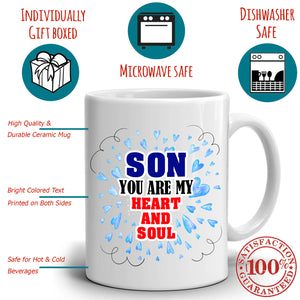 Mothers and Sons Gift Coffee Mug, Son You Are My Heart And Soul, Printed on Both Sides!