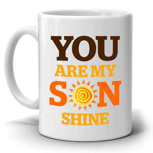 Funny Moms Gifts Mug for Sons You Are My Son Shines Coffee Cup, Printed on Both Sides! - Stir Crazy Gifts