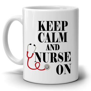 Funny Gifts for Nurses Stethoscope Coffee Mug Keep Calm and Nurse On, Printed on Both Sides!
