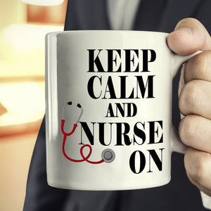 Funny Gifts for Nurses Stethoscope Coffee Mug Keep Calm and Nurse On, Printed on Both Sides! - Stir Crazy Gifts