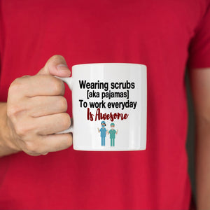 Registered Nurse Appreciation Gifts Coffee Mug RN Wearing Scrubs Is Awesome, Printed on Both Sides!