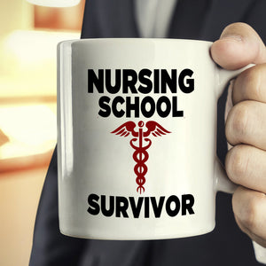 Funny Student Nurse Graduation Gifts Coffee Mug Graduates Nursing School Survivor, Printed on Both Sides! - Stir Crazy Gifts
