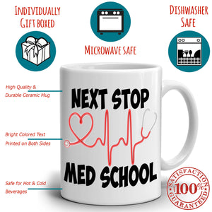 Doctors And Nursing College Students Gifts Coffee Mug Next Stop Med School, Printed on Both Sides! - Stir Crazy Gifts