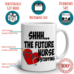 Funny College Nursing Student Gifts Coffee Mug Shhh The Future Nurse Is Studying, Printed on Both Sides! - Stir Crazy Gifts