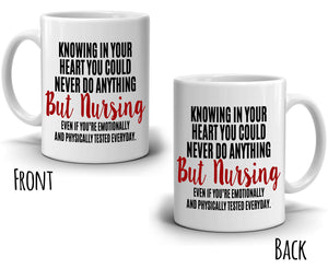 Inspirational RN Nursing Quotes Nurses Appreciation Gifts Coffee Mug, Printed on Both Sides! - Stir Crazy Gifts