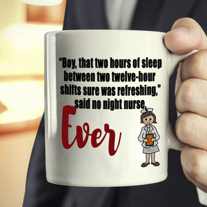 Funny Gifts for Registered Night Shift Nurses Coffee Mug, Printed on Both Sides! - Stir Crazy Gifts