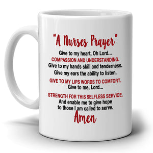 Inspirational A Nurses Prayer Gifts for Nurses Coffee Mug, Printed on Both Sides! - Stir Crazy Gifts