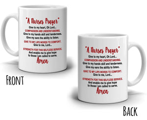 Inspirational A Nurses Prayer Gifts for Nurses Coffee Mug, Printed on Both Sides!