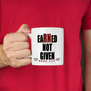 Registered Nursing Gifts for Nurses Coffee Mug Earned Not Given Nurse Life, Printed on Both Sides!