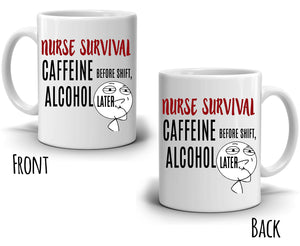 Nursing Gifts Mug for Nurse Survival Caffeine Before Shift Alcohol Later, Printed on Both Sides! - Stir Crazy Gifts