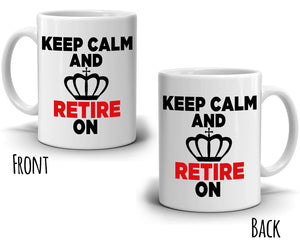 Funny Retirement Gag Gift Party Decoration Supplies Keep Calm and Retire On Coffee Cup, Printed on Both Sides! - Stir Crazy Gifts