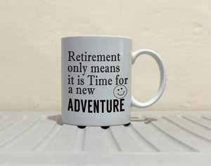 Inspirational Party Decoration Supplies Retirement Gift Mug for Men and Women Time for New Adventure, Printed on Both Sides!