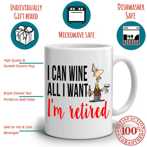 Funny Retirement Gift Mug I Can Coffee All I Want I'm Retired Coffee Cup, Printed on Both Sides! - Stir Crazy Gifts