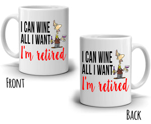 Funny Retirement Gift Mug I Can Coffee All I Want I'm Retired Coffee Cup, Printed on Both Sides!