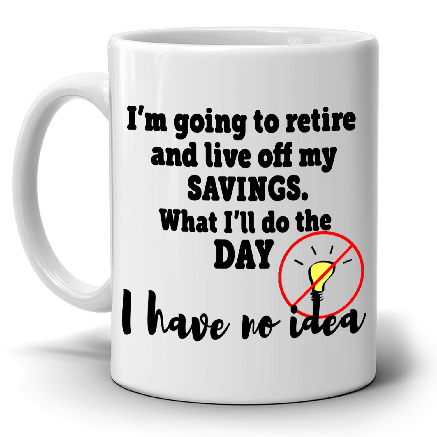 Funny Retirement Party Supplies Coffee Mug Perfect Retired Gag Gifts for Men and Women, Printed