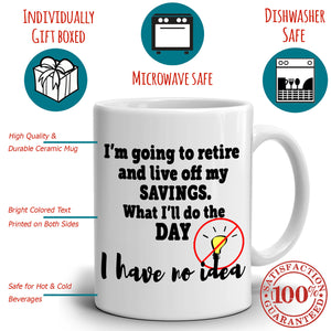 Funny Retirement Party Supplies Coffee Mug Perfect Retired Gag Gifts for Men and Women, Printed on Both Sides! - Stir Crazy Gifts