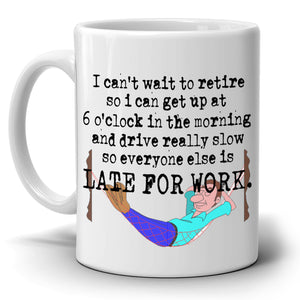 Humorous Retiree Gag Gifts for Men Perfect Retirement Gift Mug for Coworkers Coffee Cup, Printed on Both Sides!