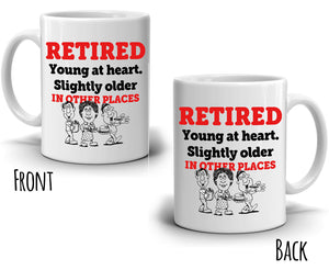 Humorous Retirees Gifts Retirement Mug Retired Young Heart Slightly Older In Other Places, Printed on Both Sides! - Stir Crazy Gifts