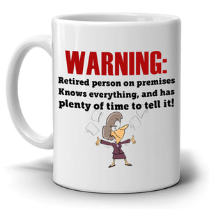 Funny Retirees Gift Retirement Mug Warning Retired Person On Premises Coffee Cup, Printed on Both Sides! - Stir Crazy Gifts