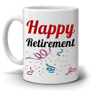 Happy Retirement Gifts Mug Retirees Retired Men and Women Coffee Cup, Printed on Both Sides! - Stir Crazy Gifts