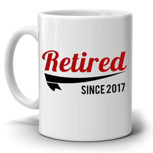 Personalized! Retired Since 2017 Retirement Gifts Mug for Men and Women Retirees, Printed on Both Sides!