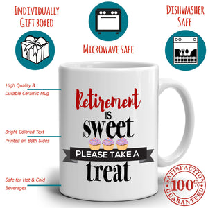 Humorous Retired Gifts Party Supplies Decoration Mug Retirement is Sweet Please Take a Treat, Printed on Both Sides! - Stir Crazy Gifts