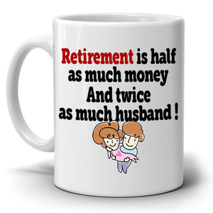 Funny Retirement Gifts Mug for Retired Couples Husband and Wife Retiree Coffee Cup, Printed on Both Sides! - Stir Crazy Gifts