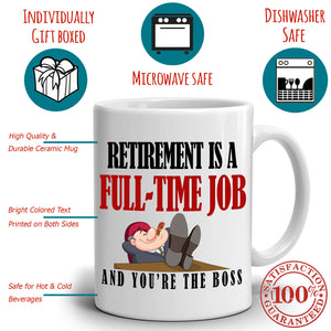 Humorous Retiree Gifts Mug Retirement is a Full Time Job And You're The Boss Coffee Cup, Printed on Both Sides! - Stir Crazy Gifts