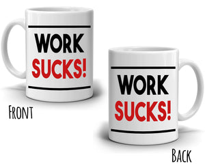 Funny Retiree Gifts Retirement Mug for Retired Coworkers Work Sucks Coffee Cup, Printed on Both Sides! - Stir Crazy Gifts
