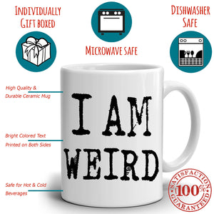 Cute Romantic His and Her Gift Mug, I Am and I Love Weird Coffee Cup, Printed on Both Sides!