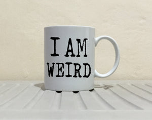 Cute Romantic His and Her Gift Mug, I Am and I Love Weird Coffee Cup, Printed on Both Sides! - Stir Crazy Gifts
