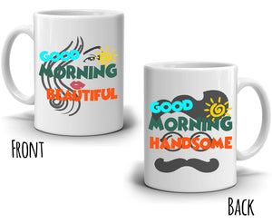 Romantic His and Her Couples Gift Mug, Good Morning Handsome and Beautiful, Printed on Both Sides!