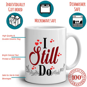 Romantic Marriage Gifts I Still Do Me Too Couples Anniversary Coffee Mug, Printed on Both Sides!