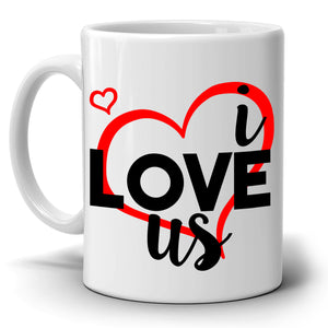 Cute Romantic Gift for Couples Mug I Love Us Coffee Cup, Printed on Both Sides!