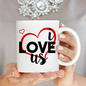 Cute Romantic Gift for Couples Mug I Love Us Coffee Cup, Printed on Both Sides! - Stir Crazy Gifts