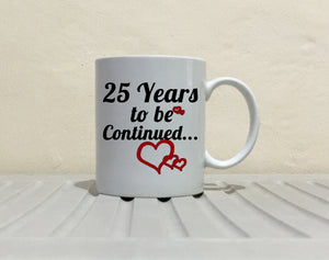 Personalized!! Years To Be Continued... - Couple's Coffee Mug