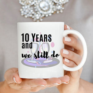 Personalized!! Years And We Still Do - Couple's Coffee Mug