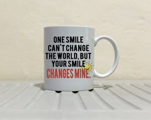 One Smile Can't Change The World, But Your Smile Changes Mine - Couple's Coffee Mug - Stir Crazy Gifts