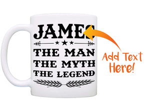 The Man The Myth The Legend - Personalized Gift Mug