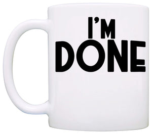 Personalized I'm Done Retirement Gift Mug - Stir Crazy Gifts