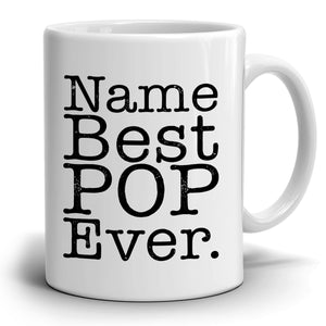 Personalized! Best Pop Ever Coffee Mug, Printed on Both Sides! - Stir Crazy Gifts