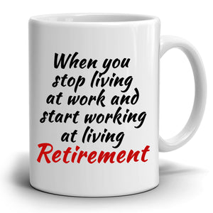 Inspirational Retirement Gifts for Men and Women Mug, Perfect Retired Presents for Party, Printed on Both Sides! - Stir Crazy Gifts