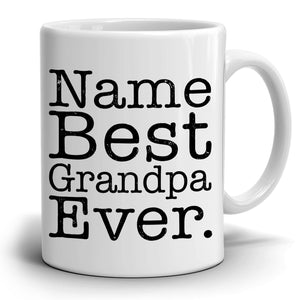 Personalized! Best Grandpa Ever Coffee Mug, Printed on Both Sides! - Stir Crazy Gifts