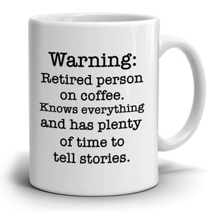Humorous Gift for Retired Man and Woman, Funny Retirement Gag Party Supplies Ideas Coffee Mug, Printed on Both Sides! - Stir Crazy Gifts